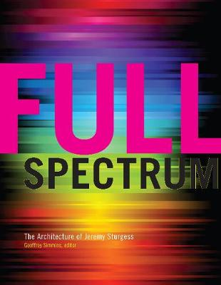 Full Spectrum: The Architecture of Jeremy Sturgess (Hardback)