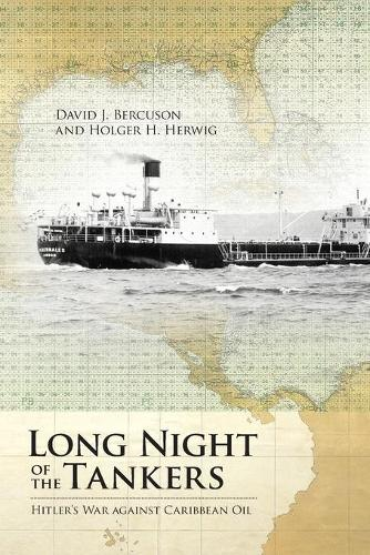 Long Night of the Tankers: Hitler's War Against Caribbean Oil (Paperback)