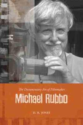 The Documentary Art of Filmmaker Michael Rubbo (Paperback)