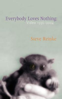 Everybody Loves Nothing: Video 1996 - 2004 (Paperback)