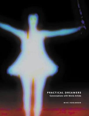 Practical Dreamers: Conversations with Movie Artists (Paperback)