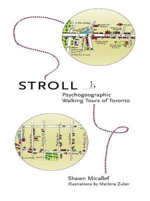 Stroll: Psychogeographic Walking Tours of Toronto (Paperback)
