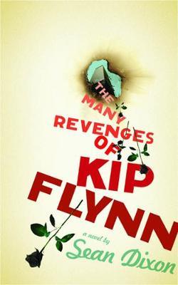 The Many Revenges of Kip Flynn (Paperback)