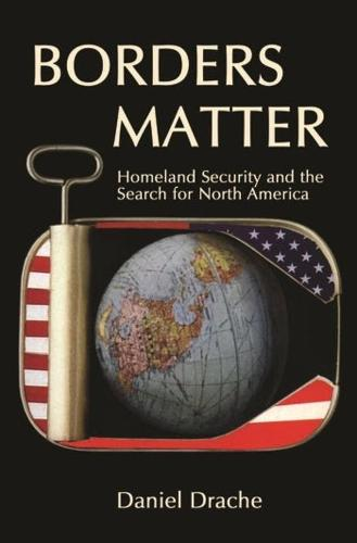 Borders Matter: Homeland Security and the Search for North America (Paperback)