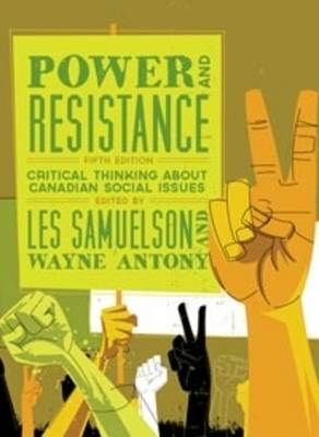 Power and Resistance: Critical Thinking About Canadian Social Issues (Paperback)