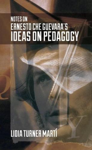 Notes on Ernesto Che Guevara's Ideas on Pedagogy (Paperback)