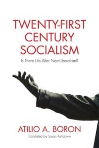 Twenty-First Century Socialism: Is There Life After Neo-Liberalism? (Paperback)