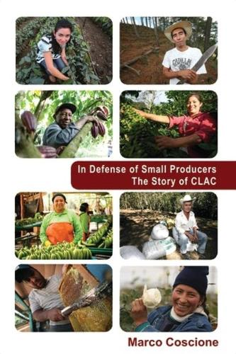 In Defense of Small Producers: The Story of CLAC (Paperback)