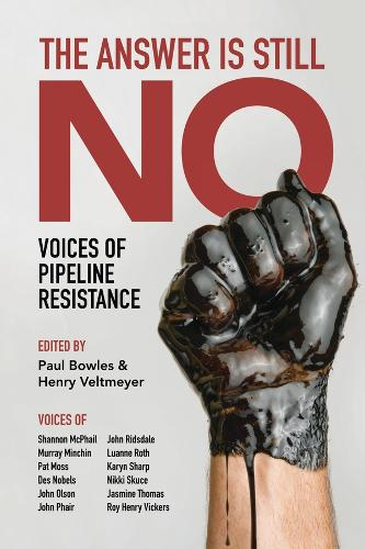 The Answer Is Still No: Voices of Pipeline Resistance (Paperback)