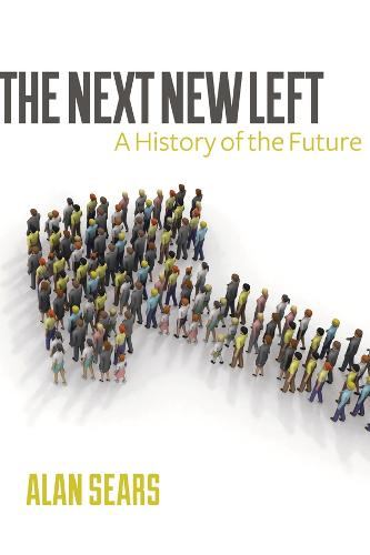 The Next New Left: A History of the Future (Paperback)