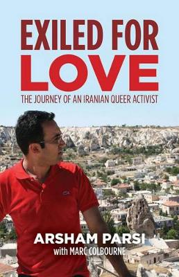 Exiled for Love: The Journey of an Iranian Queer Activist (Paperback)