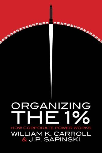 Organizing the 1%: How Corporate Power Works (Paperback)