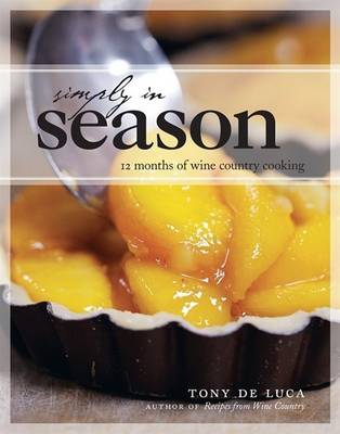 Simply in Season: 12 Months of Wine Country Cooking (Paperback)