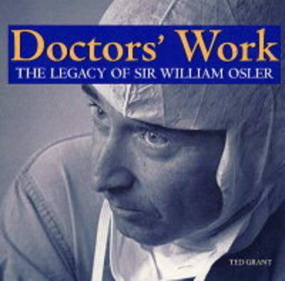 Doctors' Work: The Legacy of Sir William Osler (Hardback)