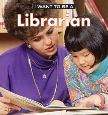 I Want to Be a Librarian 2018 (Paperback)
