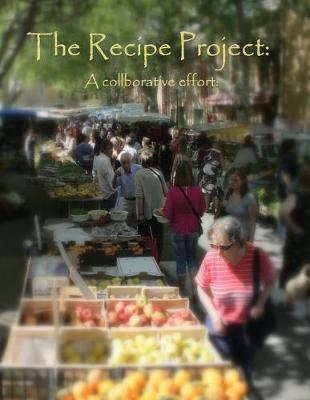 The Recipe Project: A Collaborative Effort (Paperback)