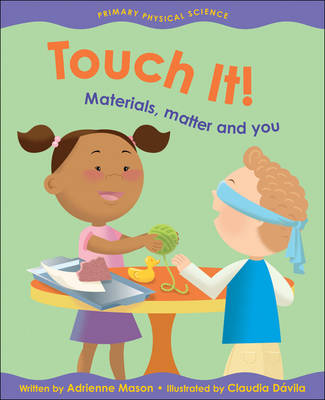 Touch it! Materials, Matter and You (Paperback)