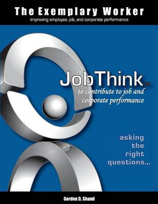 The Exemplary Worker: Jobthink - Exemplary Worker Book (Paperback)