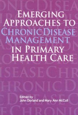 Emerging Approaches to Chronic Disease Management in Primary Health Care - Queen's Policy Studies Series (Hardback)