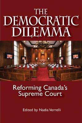 The Democratic Dilemma: Reforming Canada's Supreme Court - Queen's Policy Studies Series (Paperback)
