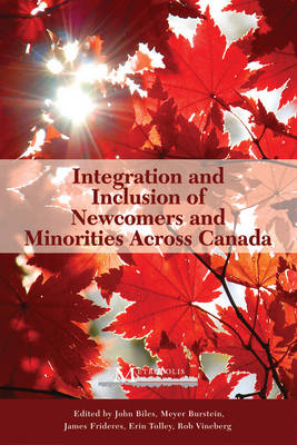 Integration and Inclusion of Newcomers and Minorities Across Canada (Hardback)