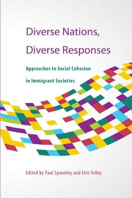 Diverse Nations, Diverse Responses: Approaches to Social Cohesion in Immigrant Societies - Queen's Policy Studies Series (Paperback)