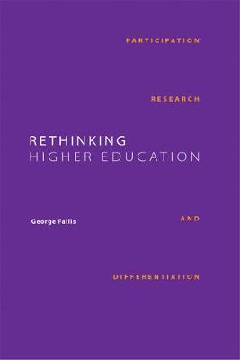 Rethinking Higher Education: Participation, Research, and Differentiation - Queen's Policy Studies Series (Paperback)