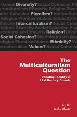 The Multiculturalism Question: Debating Identity in 21st Century Canada - Queen's Policy Studies Series (Paperback)