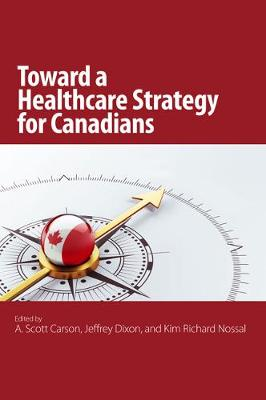 The Toward a Healthcare Strategy for Canadians - Queen's Policy Studies Series (Paperback)
