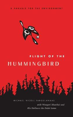 Flight of the Hummingbird: A Parable for the Environment (Hardback)