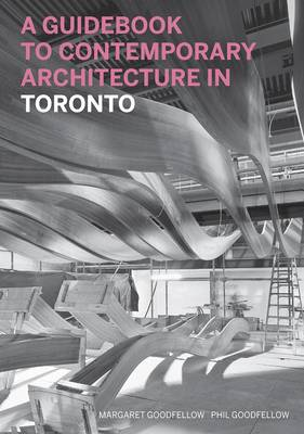 A Guidebook to Contemporary Architecture in Toronto (Paperback)