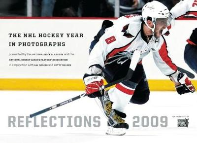 Reflections 2009 The Nhl Hockey Year In Photographs Paperback