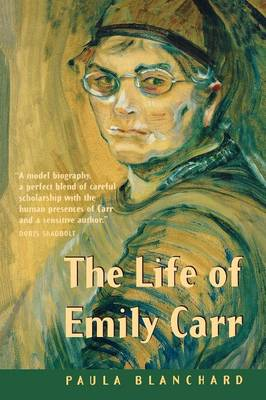 The Life of Emily Carr (Paperback)