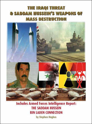 The Iraqi Threat and Saddam Hussein's Weapons of Mass Destruction (Paperback)