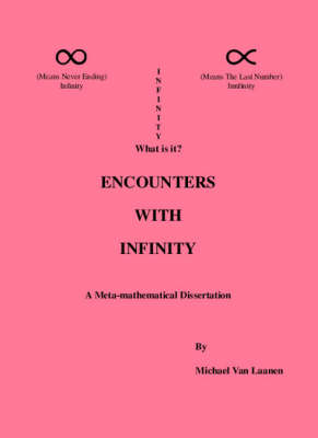 Encounters with Infinity: A Meta-Mathematical Dissertation (Paperback)