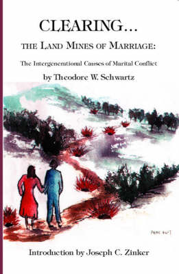 Clearing the Land Mines of Marriage: the Intergenerational Causes of Marital Conflict (Paperback)