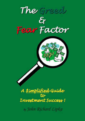 The Greed and Fear Factor: A Simplified Guide to Investment Success! (Spiral bound)