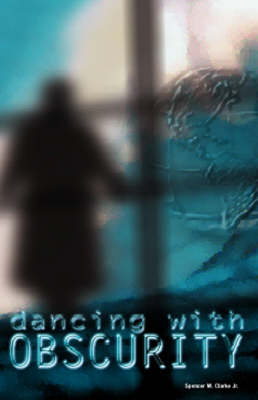 Dancing with Obscurity (Paperback)