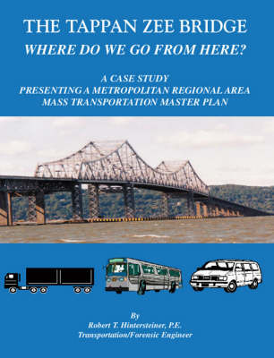 The Tappan Zee Bridge: Where Do We Go from Here? (Paperback)