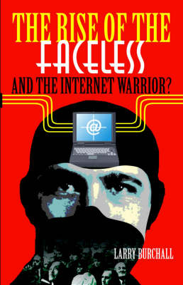 The Rise of the Faceless and the Internet Warrior? (Paperback)