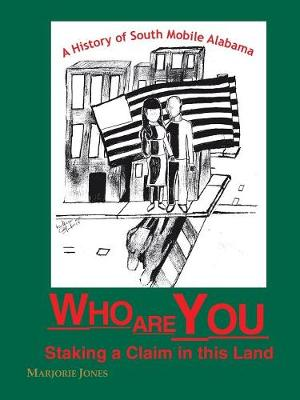 Who are You,Staking a Claim in This Land? (Paperback)