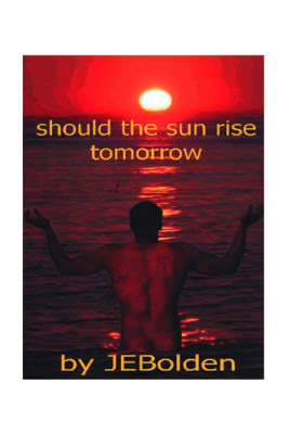 Should the Sun Rise Tomorrow (Paperback)