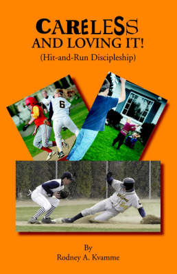 Careless and Loving it (Hit-and-Run Discipleship) (Paperback)