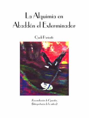 La Alquimia En Abaddon El Exterminador (Paperback)