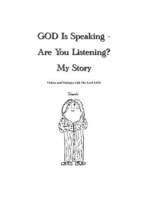 God is Speaking - are You Listening? My Story (Paperback)