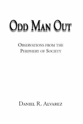 Odd Man out: Observations from the Periphery of Society (Paperback)