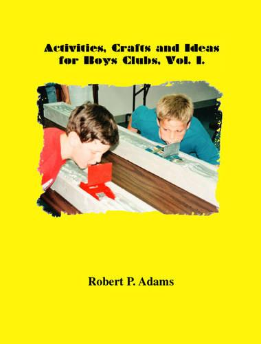 Activities, Crafts and Ideas for Boys' Clubs (Paperback)