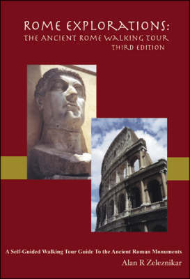 Rome Explorations: The Ancient Rome Walking Tour (Paperback)