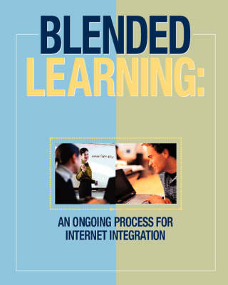 Blended Learning: an Ongoing Process for Internet: Integration (Paperback)
