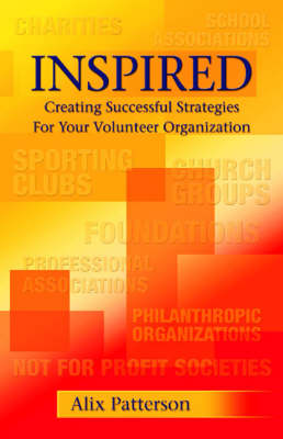 Inspired: Creating Successful Strategies for Your Volunteer Organization (Paperback)